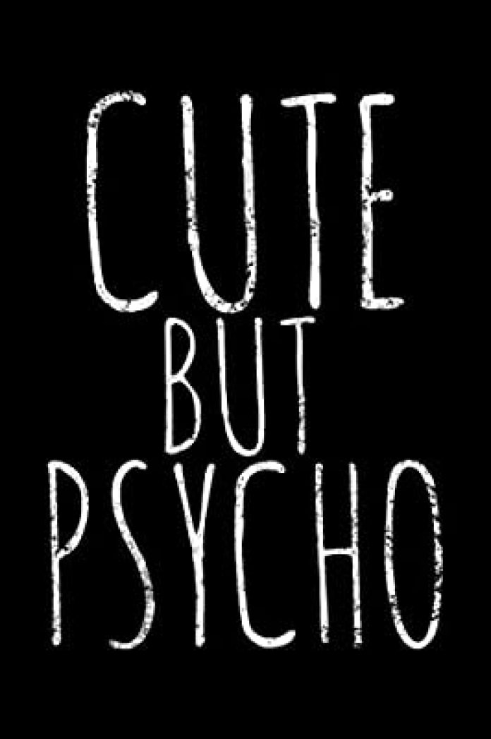 Cute but psycho: Notebook (Journal, Diary) for women who are a ...