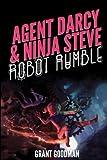 Agent Darcy and Ninja Steve in...Robot Rumble! (Volume 2)