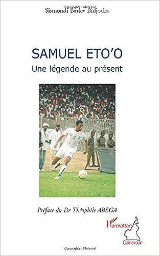Samuel Eto'o : Une legende au présent