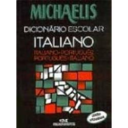 Michaelis. Dicionário Escolar Italiano. Italiano-Português/Português-Italiano