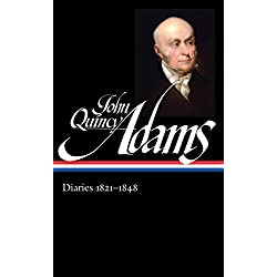 John Quincy Adams: Diaries Vol. 2 1821-1848 (LOA #294) (Library of America Adams Family Collection)