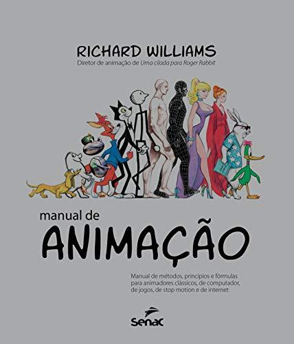 Manual de animação: Manual de métodos, princípios e formulas para animadores clássico
