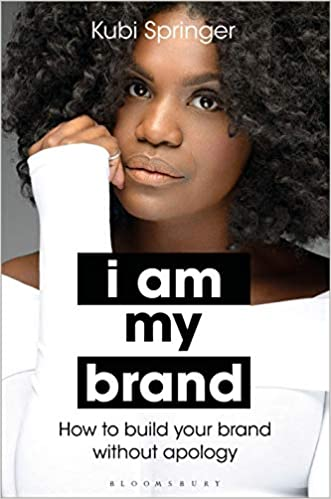 I Am My Brand: How to Build Your Brand Without Apology: Springer ...
