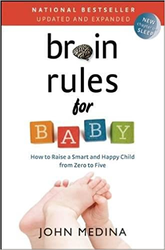 Brain Rules for Baby – John Medina