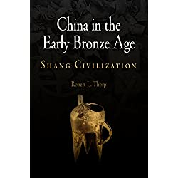 China in the Early Bronze Age: Shang Civilization (Encounters with Asia)