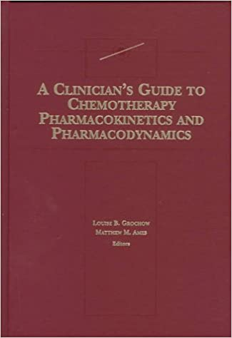 A Clinician's Guide to Chemotherapy Pharmacokinetics and Pharmacodynamics
