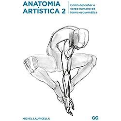 Anatomia Artistica 2: Como desenhar o corpo humano de forma esquematica