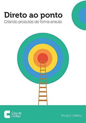 Direto ao Ponto: Criando produtos de forma enxuta