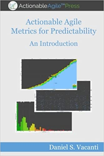 Actionable Agile Metrics for Predictability: An Introduction: Vacanti,  Daniel S.: 9780986436338: Amazon.com: Books