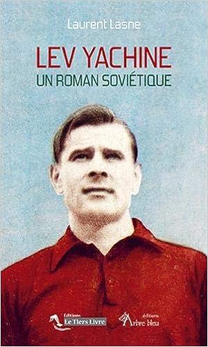 Lev Yachine – un Roman Soviétique
