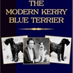 The Modern Kerry Blue Terrier (A Vintage Dog Books Breed Classic) 1