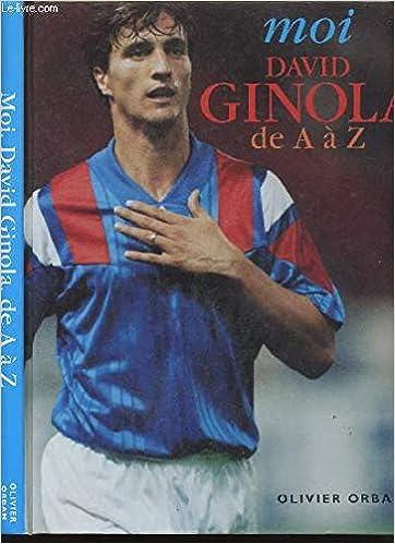 Moi David Ginola de A à Z