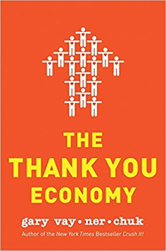 Gary Vaynerchuk – The Thank You Economy