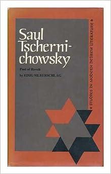 Image result for Saul Tschernichowsky, poet of revolt /