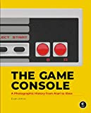 The Game Console: A Photographic History from Atari to Xbox