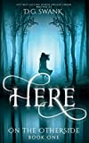 Here (On the Otherside Book 1)