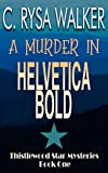 A Murder in Helvetica Bold: Thistlewood Star Mysteries #1