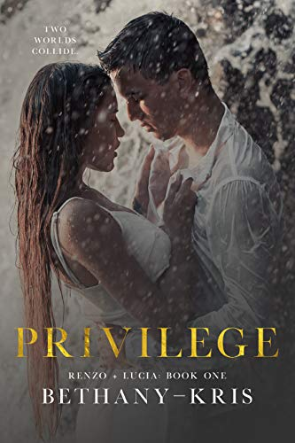 Privilege by Bethany-Kris