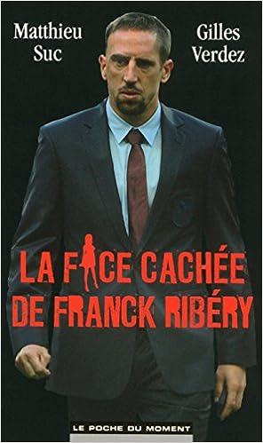La face cachée de Franck Ribery