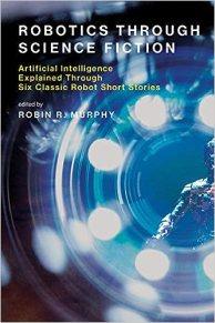 Robotics Through Science Fiction (WTTE Ep 48 Robots)