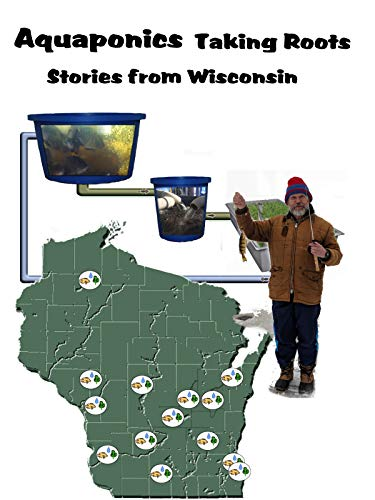 Aquaponics Taking Roots - Stories from Wisconsin