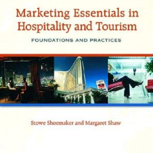 Marketing Essentials in Hospitality and Tourism: Foundations and Practices