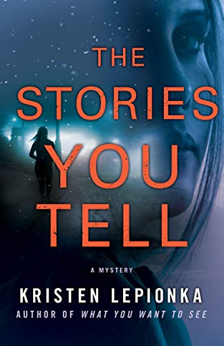 The Stories You Tell: A Mystery (Roxane Weary Book 3) by [Lepionka, Kristen]