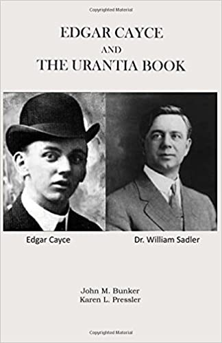 Edgar Cayce and the Urantia Book: Bunker, John M., Pressler, Karen L.:  9780966977417: Amazon.com: Books