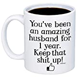 MyCozyCups 1 Year Anniversary Gift For Husband - You've Been An Amazing Husband Coffee Mug - Funny 11oz Novelty Cup For Partner, Couple, Soulmate, Men, Hubby, Him - 1st One Year Anniversary Surprise