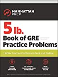 5 lb. Book of GRE Practice Problems: 1,800+...