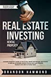 Real Estate Investing – Rental Property: Complete Beginner's guide on how to Buy, Rehab and Manage Apartments to build up remarkable Passive Income and ... (Building a Rental Property Empire Book 1)