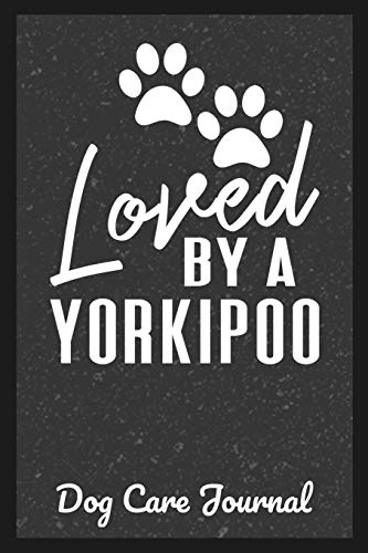 Loved-By-A-Yorkipoo-Dog-Care-Journal-Pet-Health-Record-Book-for-Yorkipoo-Dog-Owners-Paperback--May-2-2019