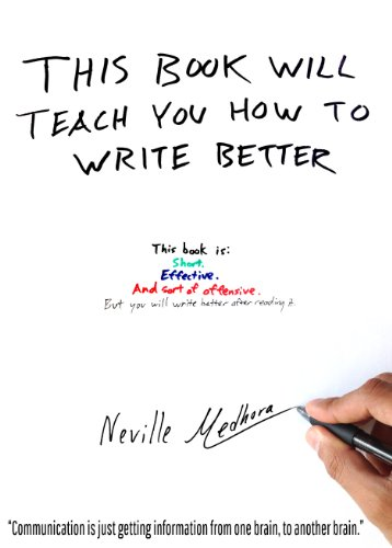 This book will teach you how to write better by [Medhora, Neville]