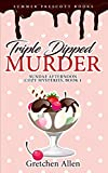 Triple Dipped Murder (Sundae Afternoon Cozy Mysteries Book 1)