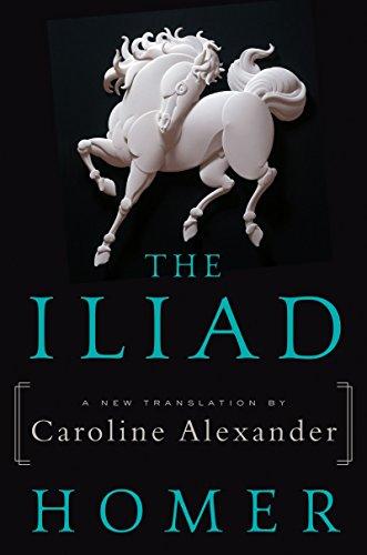 The Iliad: A New Translation by Caroline...