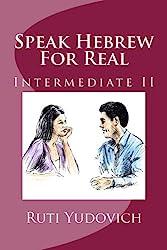 Speak Hebrew For Real, Intermediate II (Volume 4) (Hebrew Edition)