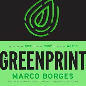 The Greenprint: Plant-Based Diet, Best Body, Better World 11
