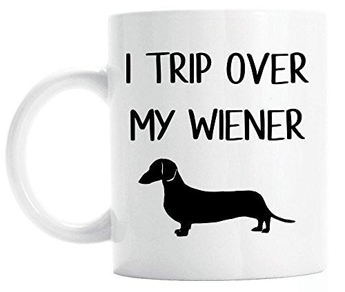 Funny Dachshund Mug, I trip over my weiner coffee mug,