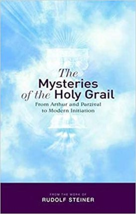 The Mysteries of the Holy Grail: From Arthur and Parzival to Modern  Initiation: Steiner, Rudolf, Barton, Matthew: 9781855842342: Amazon.com:  Books