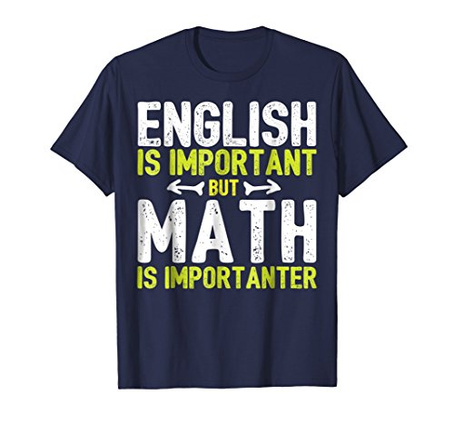 Mens English Is Important But Math Is Importanter T-Shirt Small Navy