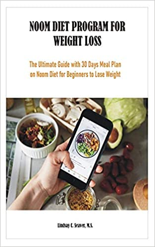 NOOM DIET PROGRAM FOR WEIGHT LOSS: The Ultimate Guide with 30 Days ...