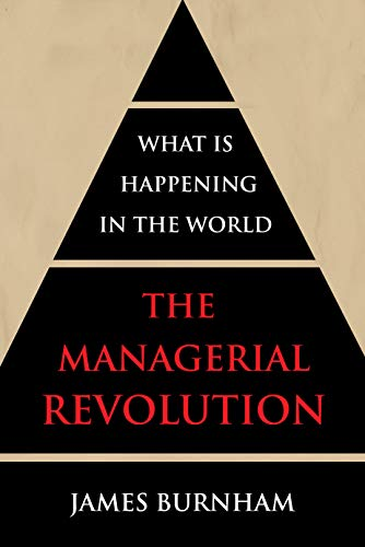 The Managerial Revolution: What is Happening in the World by [Burnham, James]