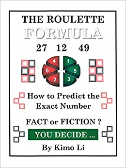The Roulette Formula: How to Predict the Exact Number: Li, Kimo ...