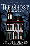 The Ghost of Marlow House (Haunting Danielle Book 1)