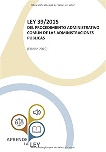 Leer LEY 39/2015 DEL PROCEDIMIENTO ADMINISTRATIVO COMÚN DE LAS ADMINISTRACIONES PÚBLICAS Libro PDF Gratis