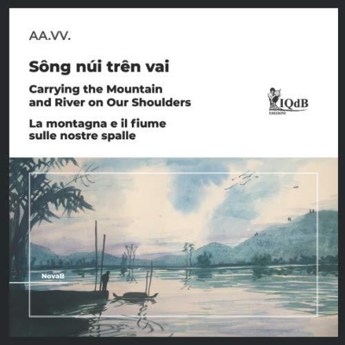 """""""Sông núi trên vai - La montagna e il fiume sulle nostre spalle"""" (iQdB edizioni, 2020)"""