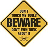Beware Don't Touch My Tools Tin Sign 13 x 13in