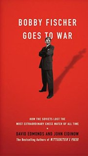 Bobby Fischer Goes to War: How the Soviets Lost the Most Extraordinary Chess Match of All Time: Amazon.in: Edmonds, David, Eidinow, John: Books