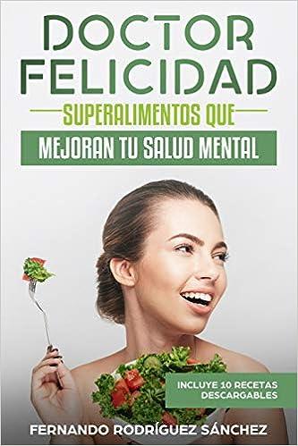 Doctor Felicidad: Superalimentos que mejoran tu salud mental