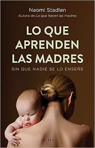 Lo que aprenden las madres de Naomi Stadlen